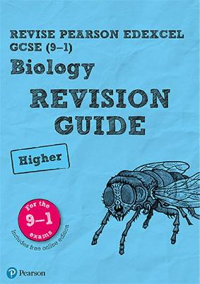 Revise Edexcel GCSE (9-1) Biology Higher Revision Guide: (with free online edition) - Lowrie, Pauline, and Kearsey, Susan