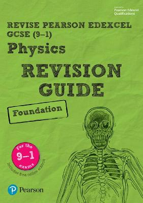 Revise Edexcel GCSE (9-1) Physics Foundation Revision Guide: (with free online edition) - O'Neill, Mike, and Johnson, Penny