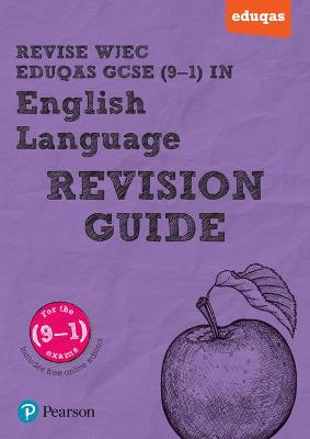 REVISE WJEC Eduqas GCSE in English Language Revision Guide (with online edition): for the 2015 qualifications - Hughes, Julie