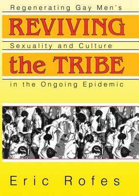 Reviving the Tribe - Rofes, Eric E