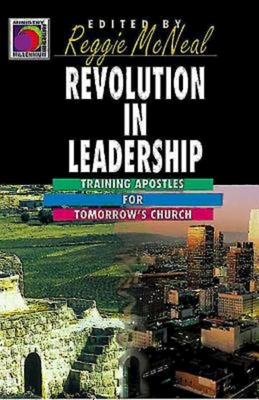 Revolution in Leadership: Training Apostles for Tomorrow's Church (Ministry for the Third Millennium Series) - McNeal, Reggie