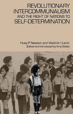 Revolutionary Intercommunalism and the Right of Nations to Self-Determination - Newton, Huey P., and Lenin, V. I., and Gdala, Amy (Editor)