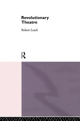 Revolutionary Theatre - Leach, Robert