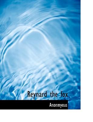 Reynard the Fox - Anonmyous