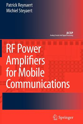 RF Power Amplifiers for Mobile Communications - Reynaert, Patrick, and Steyaert, Michiel