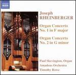 Rheinberger: Organ Concerto No. 1; Organ Concerto No. 2
