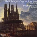 Rheinberger Organ Sonatas, Vol. 4