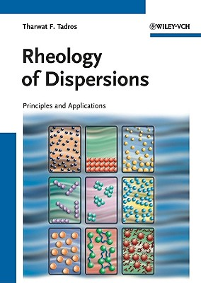 Rheology of Dispersions: Principles and Applications - Tadros, Tharwat F.