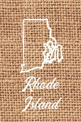 Rhode Island: Blank Lined Journal for Anyone That Loves Rhode Island, the Outdoors and Nature! - Creates, Kwg
