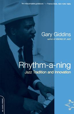 Rhythm-A-Ning: Jazz Tradition and Innovation in the '80s - Giddins, Gary