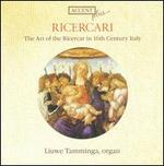 Ricercari: The Art of the Ricercar in 16th Century Italy