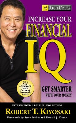 Rich Dad's Increase Your Financial IQ: It's Time To Get Smarter with Your Money - Kiyosaki, Robert T.