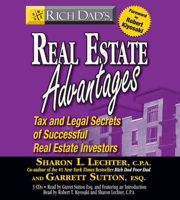 Rich Dad's Real Estate Advantages: Tax and Legal Secrets of Successful Real Estate Investors - Lechter, Sharon L, C.P.A.