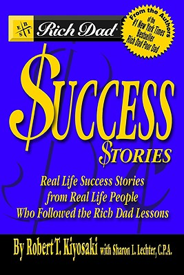 Rich Dad's Success Stories - Kiyosaki, Robert T