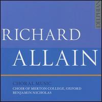 Richard Allain: Choral Music - Alex Little (organ); Finn McEwan (sax); Francesca Miller (soprano); Patrick Keefe (bass); Thomas Fetherstonhaugh (organ);...
