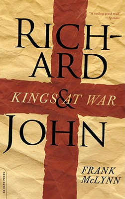 Richard and John: Kings at War - McLynn, Frank