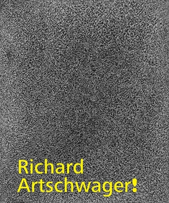 Richard Artschwager! - Gross, Jennifer R., and Weinberg, Adam D. (Contributions by), and Chaffee, Cathleen (Contributions by)