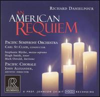 Richard Danielpour: An American Requiem - Hugh Smith (tenor); Mark Oswald (baritone); Stephanie Blythe (mezzo-soprano); Pacific Chorale (choir, chorus);...