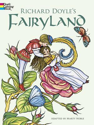 Richard Doyle's Fairyland Coloring Book - Doyle, Richard, and Noble, Marty (Designer)