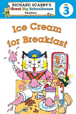 Richard Scarry's Readers (Level 3): Ice Cream for Breakfast - Farber, Erica