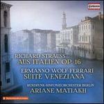 Richard Strauss: Aus Italien Op. 16; Ermanno Wolf-Ferrari: Suite Veneziana