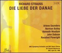 Richard Strauss: Die Liebe Der Danae - Alan Watt (vocals); Alison Hargan (vocals); Arlene Saunders (vocals); Bernard Dickerson (vocals); Elizabeth Gale (vocals);...