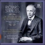 Richard Strauss: Die Zeit, die ist ein Sonderbar Ding - H�rbiografie und Briefe