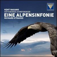 Richard Strauss: Eine Alpensinfonie - Gothenburg Symphony Orchestra; Kent Nagano (conductor)