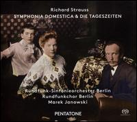 Richard Strauss: Symphonica Domestica & Die Tageszeiten - Berlin Radio Chorus (choir, chorus); Berlin Radio Symphony Orchestra; Marek Janowski (conductor)