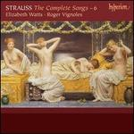 Richard Strauss: The Complete Songs, Vol. 6