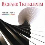 Richard Teilelbaum: Piano Plus