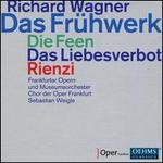 Richard Wagner: Das Frühwerk - Die Feen, Das Liebesverbot, Rienzi