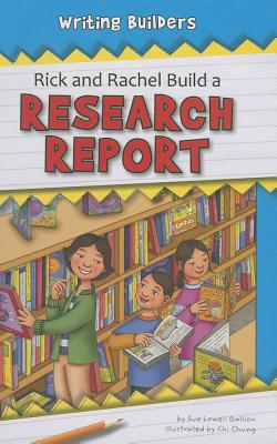 Rick and Rachel Build a Research Report - Gallion, Sue Lowell