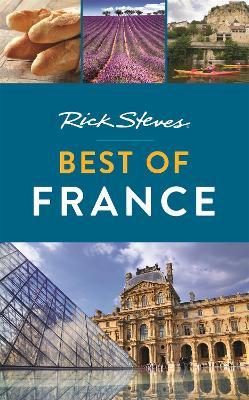 Rick Steves Best of France - Steves, Rick, and Smith, Steve