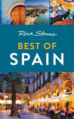 Rick Steves Best of Spain - Steves, Rick
