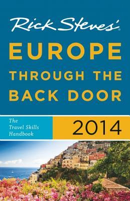 Rick Steves' Europe Through the Back Door 2014 - Steves, Rick