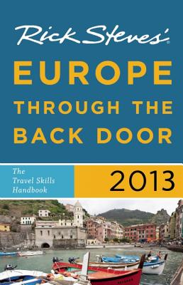 Rick Steves' Europe Through the Back Door - Steves, Rick
