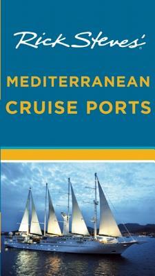 Rick Steves' Mediterranean Cruise Ports - Steves, Rick, and Hewitt, Cameron