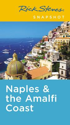 Rick Steves Snapshot Naples & the Amalfi Coast: Including Pompeii - Steves, Rick