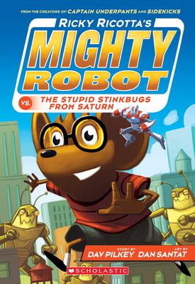 Ricky Ricotta's Mighty Robot vs. the Stupid Stinkbugs from Saturn - Pilkey, Dav
