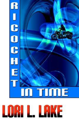 Ricochet in Time - Lake, Lori L
