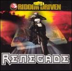 Riddim Driven: Renegade