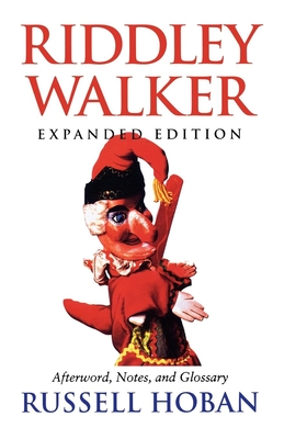 Riddley Walker, Expanded Edition - Hoban, Russell