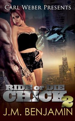 Ride or Die Chick 2 - Benjamin, J M