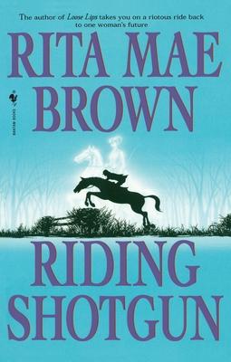 Riding Shotgun - Brown, Rita Mae