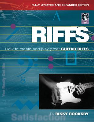 Riffs: How to Create and Play Great Guitar Riffs - Rooksby, Rikky
