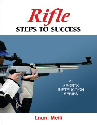 Rifle: Steps to Success - Meili, Launi K