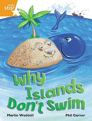 Rigby Star Independent Orange Reader 1: Why Islands Don't Swim - Waddell, Martin