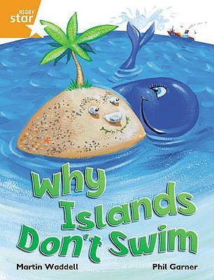 Rigby Star Independent Orange Reader 1: Why Islands Don't Swim - Waddell, Martin