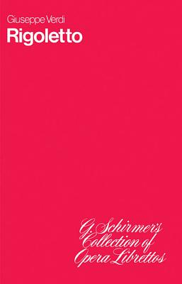 Rigoletto: Libretto - Verdi, Giuseppe (Composer)